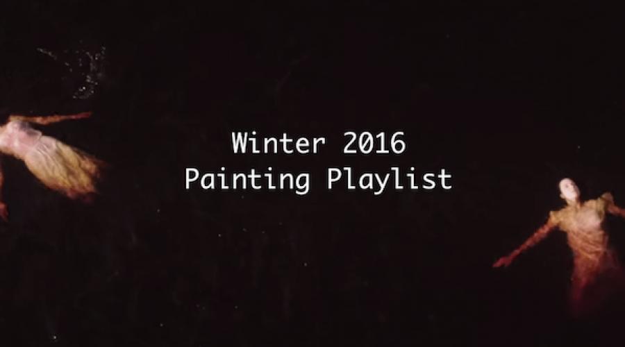 Winter 2016 Painting Playlist